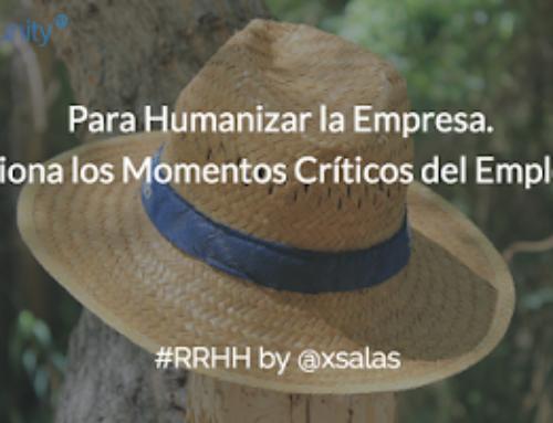 Humanizar la Empresa: Los Momentos Críticos del Empleado