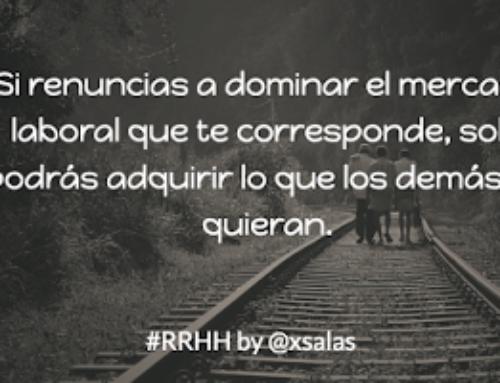 Madurez del mercado laboral o bisoñez de los Recursos Humanos #RRHH