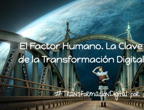 El Factor Humano. La Clave de la Transformación Digital